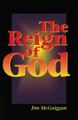 The reign of God: A study of the kingdom of God (0940999889) by Jim McGuiggan