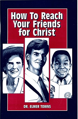 9780941005142: How To Reach Your Friends For Christ