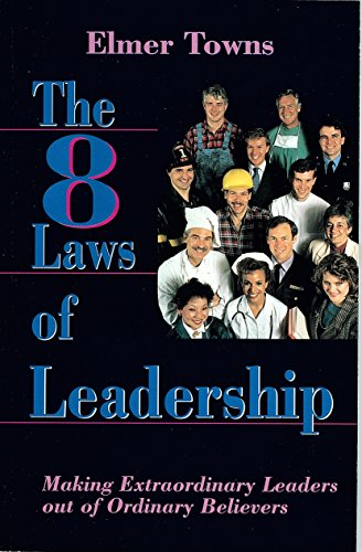 9780941005616: The 8 Laws of Leadership: Making Extraordinary Leaders Out of Ordinary Believers