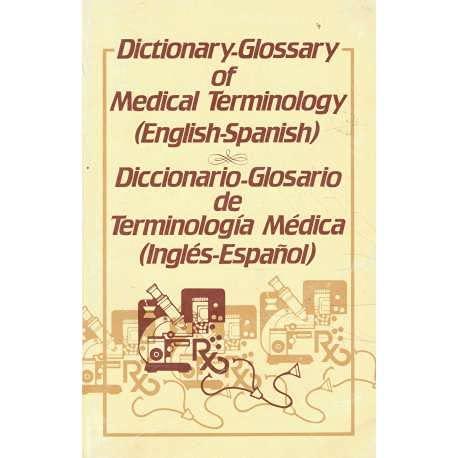 Dictionary-glossary of medical terminology (English-Spanish) =: Diccionario-glosario de ...
