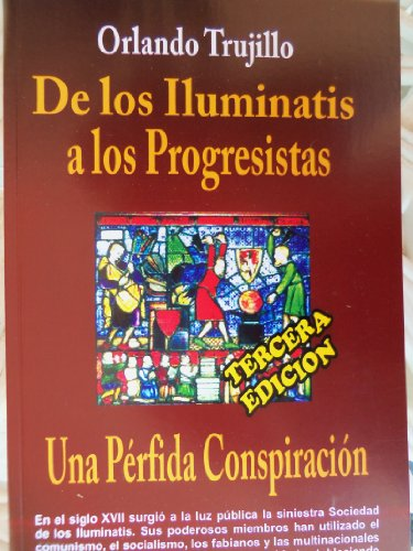 9780941010900: De los Iluminatis a los Progresistas-Una Perfida Conspiracion (Spanish Edition)