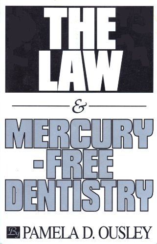 Law & Mercury-Free Dentistry: Ousley, Pamela D