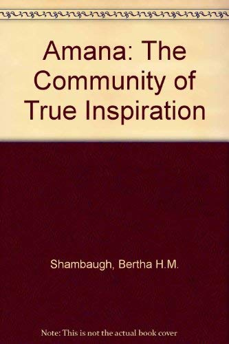 9780941016513: Amana: The Community of True Inspiration