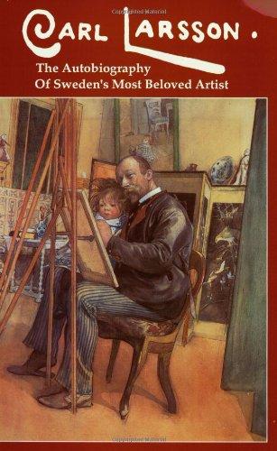 9780941016919: Carl Larsson: The Autobiography of Sweden's Beloved Artist