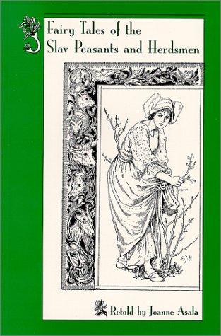 9780941016995: Fairy Tales of the Slav Peasants and Herdsmen