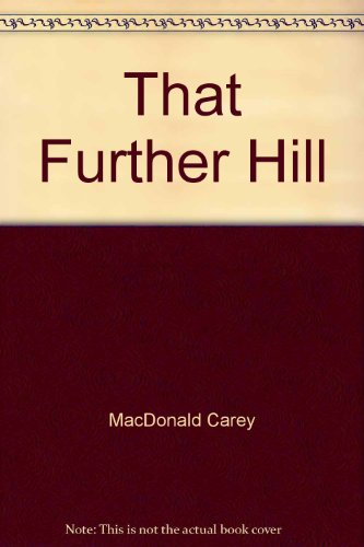 That Further Hill: Poems (SIGNED): Carey, MacDonald
