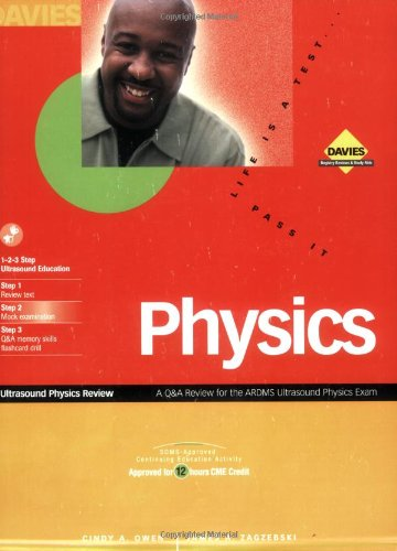Ultrasound Physics Review: A review for the: Cindy A. Owen,