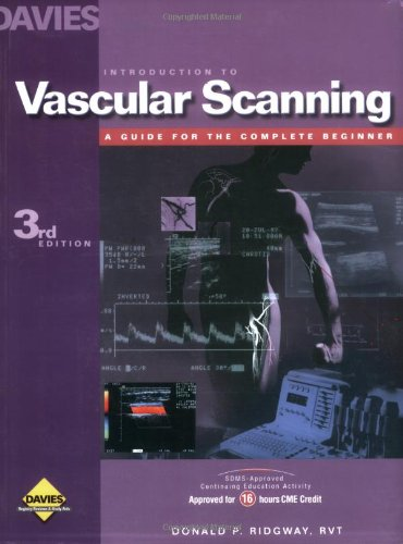 Introduction to Vascular Scanning: A Guide for: Ridgway, Donald P.