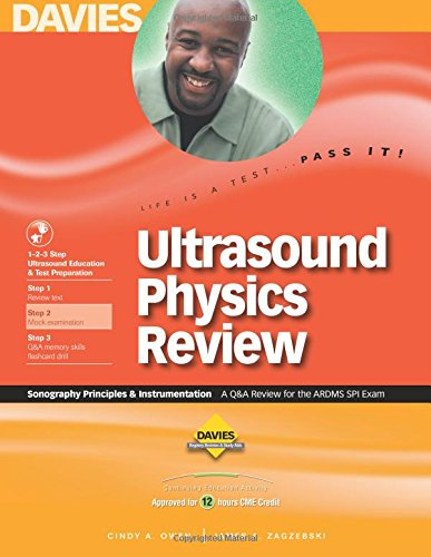 Ultrasound Physics Review: A Review for the: Cindy Owen; Editor-Cindy