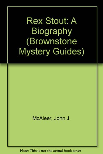 9780941028103: Rex Stout: A Biography (Brownstone Mystery Guides)