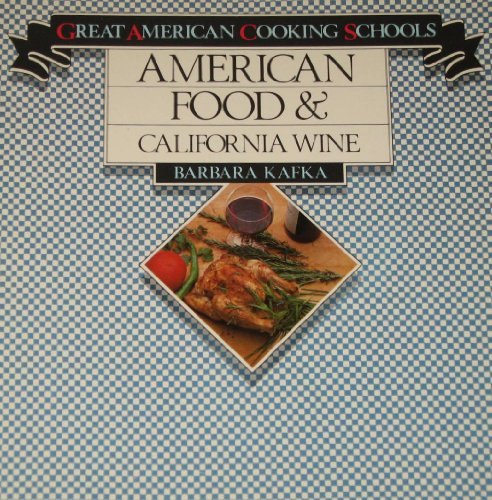 9780941034005: American Food and California Wine (Great American cooking schools)