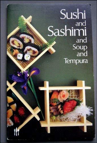 9780941034265: Sushi and Sashimi and Soup and Tempura
