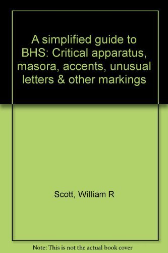 9780941037044: A simplified guide to BHS: Critical apparatus, masora, accents, unusual letters & other markings