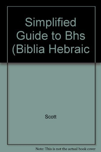 9780941037143: A Simplified Guide to Bhs: Critical Apparatus, Masora, Accents, Unusual Letters & Other Markings (English, Arabic, Hebrew and Latin Edition)