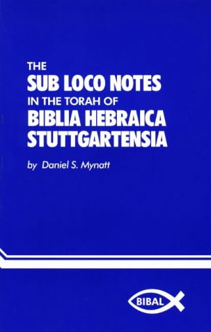 9780941037334: The Sub Loco Notes in the Torah of Biblia Hebraica Stuttgartensia (Bibal Dissertation, No 2)