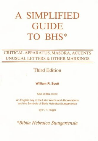 9780941037358: A Simplified Guide to BHS: Critical Apparatus, Masora, Accents, Unusual Letters & Other Markings (English, Hebrew, Arabic and Latin Edition)