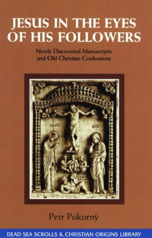 9780941037655: Jesus in the Eyes of His Followers: Newly Discovered Manuscripts and Old Christian Confessions (The Dead Sea Scrolls & Christian Origins Library)