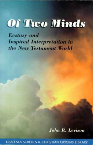 Of Two Minds: Ecstasy and Inspired Interpretation: John R. Levison