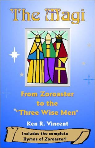 9780941037884: The Magi: From Zoroaster to the Three Wise Men