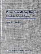 9780941042192: Three Iron Mining Towns: A Study in Cultural Change (Classic studies in rural sociology)