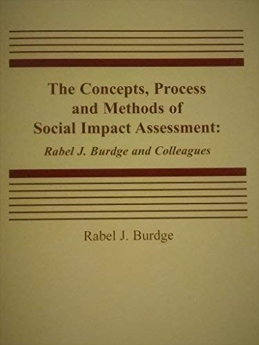The Concepts, Process and Methods of Social: Burdge, Rabel J.