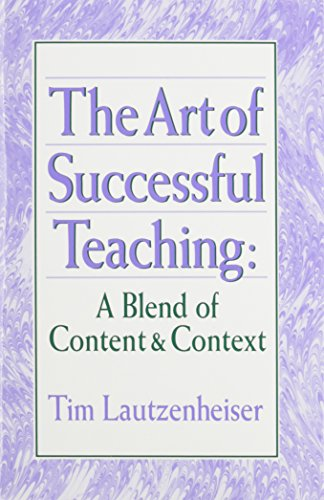 9780941050296: The Art of Successful Teaching: A Blend of Content & Context