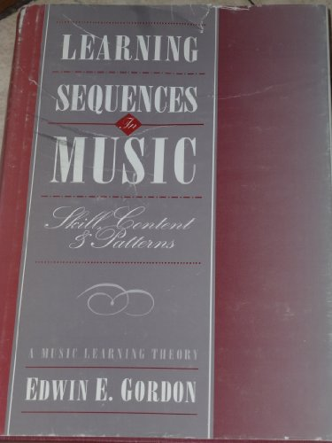 9780941050388: Learning Sequences in Music: Skill, Content, and Patterns : A Music Learning Theory 1993