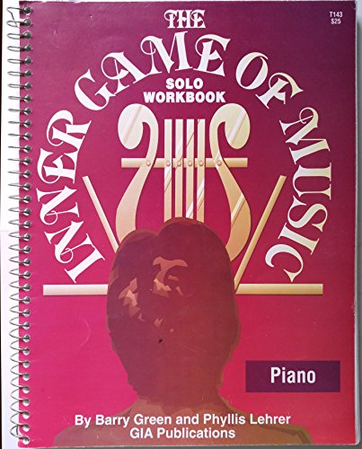 9780941050906: The Inner Game of Music: Solo Workbook for Piano