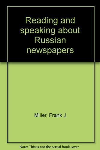 Reading and speaking about Russian newspapers (0941051056) by Frank J Miller
