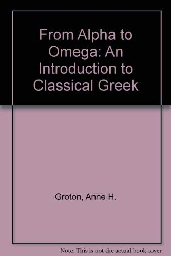 9780941051385: From Alpha to Omega: An Introduction to Classical Greek