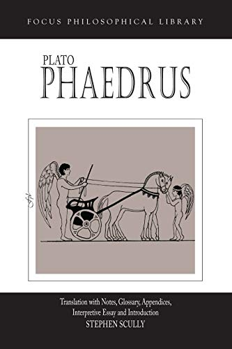 9780941051545: Plato : Phaedrus: A Translation With Notes, Glossary, Appendices, Interpretive Essay and Introduction (Focus Philosophical Library)