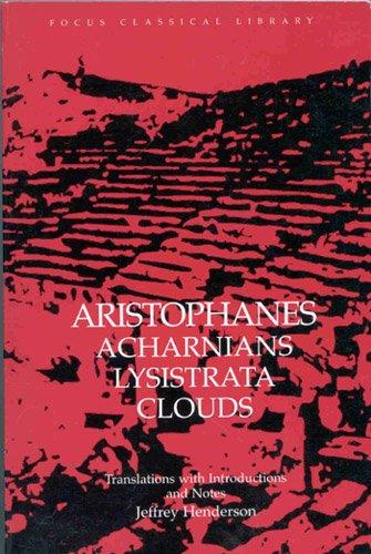 Aristophanes : Acharnians, Lysistrata, Clouds: Aristophanes