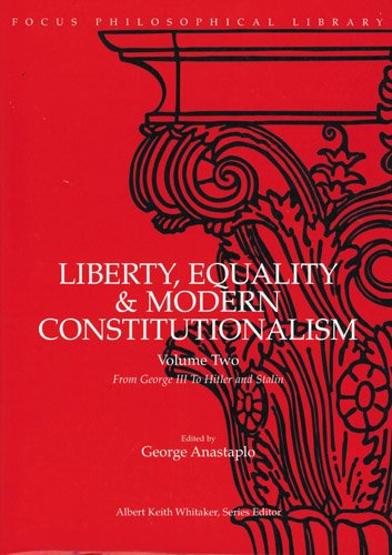 9780941051668: Liberty, Equality & Modern Constitutionalism, Vol. 2: From George III to Hitler and Stalin (Pt. 2)