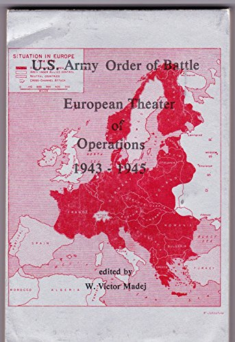 U.S. Army Order of Battle: European Theater: W. Victor Madej