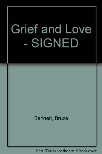 Grief and Love (0941053512) by Bennett, Bruce