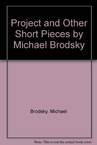 9780941062039: Project and Other Short Pieces by Michael Brodsky