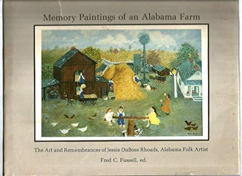 9780941072083: Memory paintings of an Alabama farm: The art and remembrances of Jessie DuBose Rhoads, Alabama folk artist