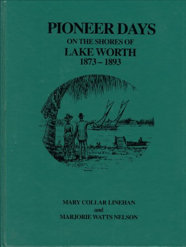 9780941072144: Pioneer days on the shores of Lake Worth, 1873-1893