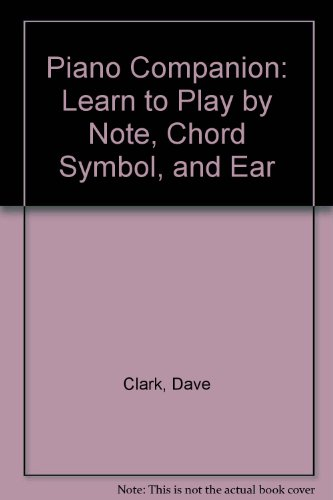 9780941072182: Piano Companion: Learn to Play by Note, Chord Symbol, and Ear