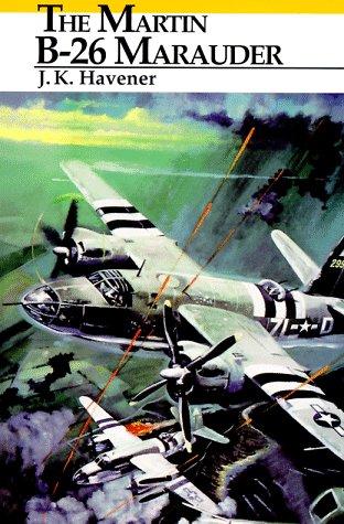 The Martin B-26 Marauder: J. K. Havener