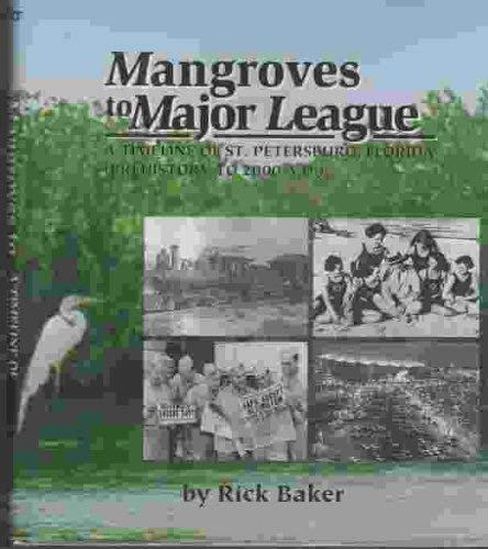 9780941072380: Mangroves to Major League: A Timeline of St. Petersburg, Florida