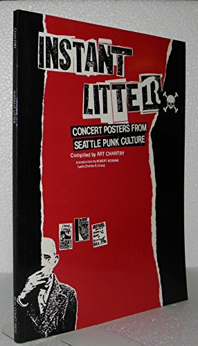 9780941104159: Instant Litter: Concert Posters from Seattle Punk Culture