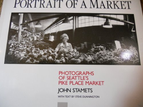 Portrait of a Market: Photographs of Seattles
