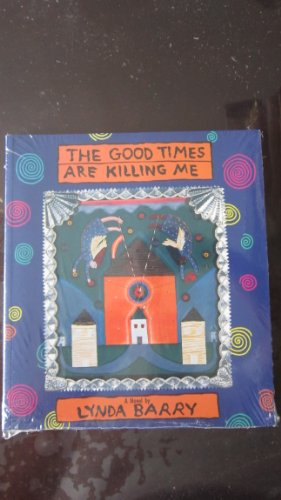 9780941104227: The Good Times Are Killing Me: A Novel
