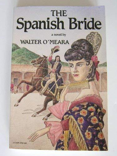 Spanish Bride: Omeara, Walter