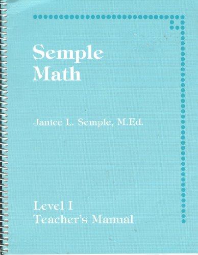 Semple math: A basic skills mathematics program . : level I teacher's manual: Semple, Janice L
