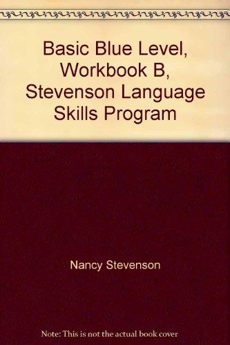 9780941112499: Basic Blue Level, Workbook B, Stevenson Language Skills Program