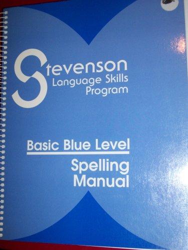 9780941112512: Stevenson Language Skills Program Basic Blue Level Spelling Manual (Stevenson Language Skills Program, Basic Blue Level Spelling Manual)