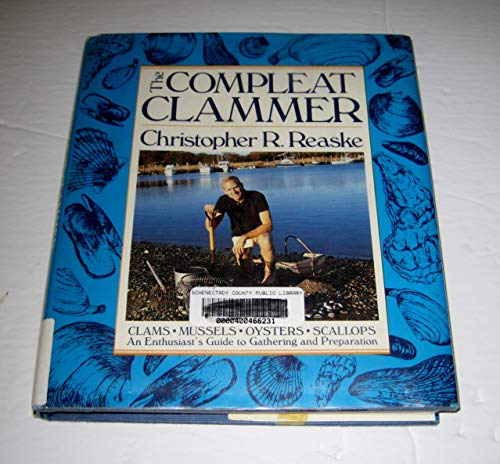 The Compleat Clammer: Reaske, Christopher R.