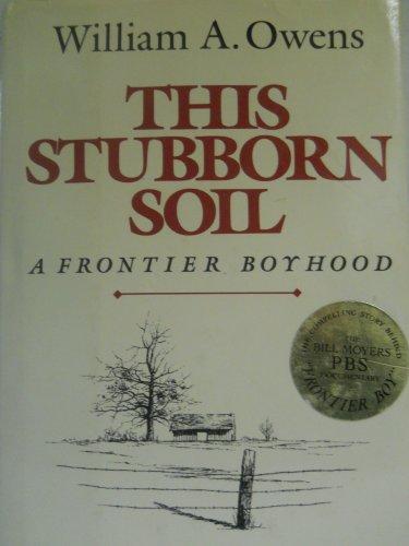9780941130196: This Stubborn Soil: A Frontier Boyhood